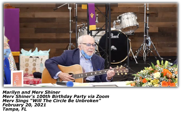 Merv Shiner Sings Will The Circle Be Unbroken at 100th Birthday Party - February 20, 2021