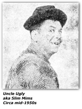 Uncle Ugly aka Slim Mims