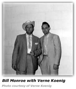Verne Koenig and Bill Monroe